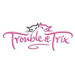 Trouble & Trix