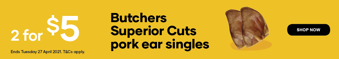 2 for $5 on Butchers Superior Cuts pork ear singles. Shop Now. Ends Tuesday 27 April 2021. T&Cs apply.