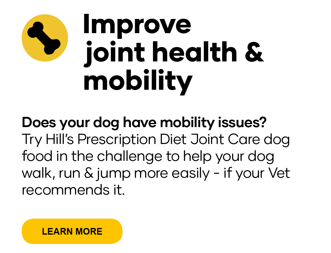 Improve joint health &mobility. Does your dog have mobility issues? Try Hill's Prescription Diet Joint Care dog food in the challenge to help your dog walk, run & jump more easily - if your Vet  recommends it.